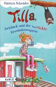 Tilla , Zwieback und der verrückte Eisenbahnwaggon