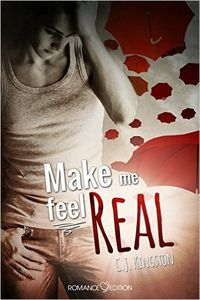 Make me feel real