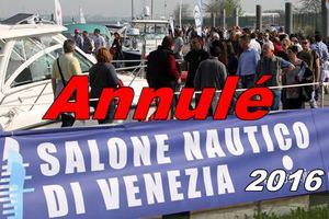 Annulation du Salon Nautique Yachting à Venise 2016
