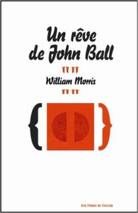 Sur « Un Rêve de John Ball », de William Morris, traduit par Marion Leclair