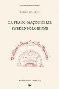 On avait oublié les Suédois (à propos de « La franc-maçonnerie swedenborgienne » de Serge Caillet)
