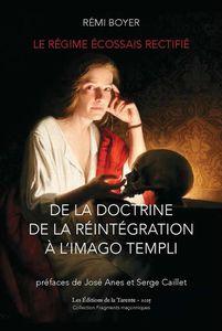 « Le Régime écossais rectifié. De la doctrine de la réintégration à l'imago templi » de Rémi Boyer