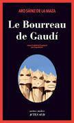 Le bourreau de Gaudi - Aro Sainz de la Maza