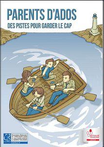 Nouveau guide  &quot&#x3B;Parents d'Ados, des pistes pour garder le cap&quot&#x3B;