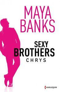 Sexy brothers - Episode 1 : Chrys de Maya Banks
