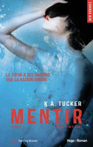 Ten Tiny Breaths, Tome 2 : Mentir de K. A. Tucker