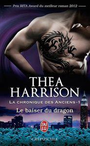 La Chronique des anciens, Tome 1 : Le baiser du dragon de Thea Harrison