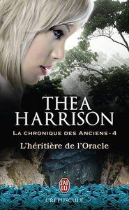 La Chronique des Anciens, Tome 4 : L'Héritière de l'Oracle de Thea Harrison