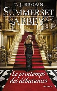 Summerset Abbey : Le printemps des débutantes T2 de T.J. Brown