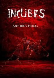 Incubes de Anthony Holay