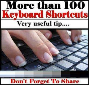 More than 100 Keyboard Shortcuts must read &amp&#x3B; Share  Keyboard Shortcuts (Microsoft Windows)