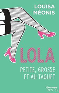 Lola, petite, grosse et au taquet (tome 4) - Louisa Méonis