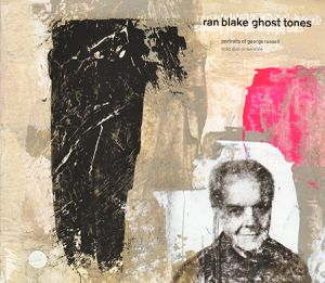 RAN BLAKE « GHOST TONES, PORTRAITS OF GEORGE RUSSELL»
