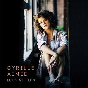 Cyrille AIMEE  : «  Let's get lost »