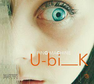 PING MACHINE « easY listen_ing... » &amp&#x3B; « U-bi___K »