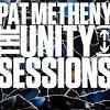 Pat Metheny : «  The unity sessions »