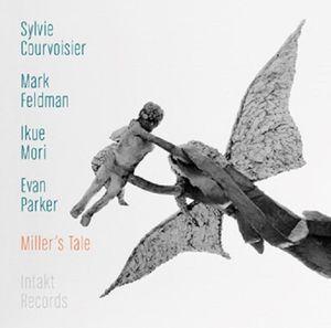 SYLVIE COURVOISIER / MARK FELDMAN / IKUE MORI / EVAN PARKER « Miller's Tale »