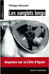 &quot&#x3B;Les sanglots longs&quot&#x3B; de Philippe Masselot