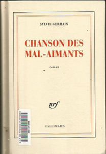 Chanson des Mal-Aimants de Sylvie Germain