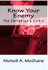 Know Your Enemy: The Christian's Critic
