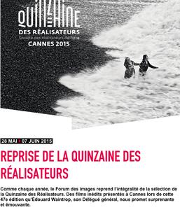 Cannes 2015 : Reprise de la Quinzaine des Réalisateurs au Forum des images, du 28 mai au 7 juin 2015