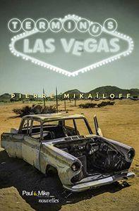 Terminus Las Vegas, Pierre Mikaïloff.