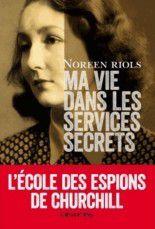 Ma vie dans les services secrets de Noreen RIOLS