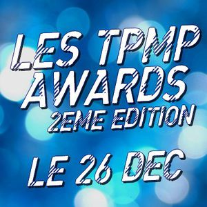LES TPMP AWARDS 2E EDITION