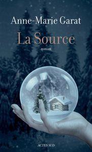 Saison du livre, HIVER : La source d'Anne-Marie Garat
