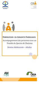 La formation aux aidants familiaux, Session Adolescents / Adultes avec TSA