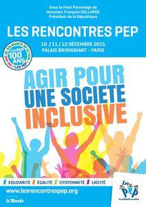 &quot&#x3B;Agir pour une société inclusive&quot&#x3B; - Rencontres PEP 2015 - 10-12 dec 2015