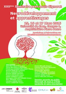 XXIIème séminaire J.L. Signoret - Neurodéveloppement et Apprentissages - 15-17 mars 2016
