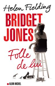 J'ai lu : Bridget Jones, folle de lui d'Helen Fielding