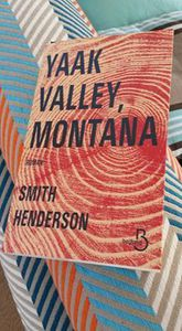 Yaak Valley, Montana - Smith Henderson - Belfond - 576 pages