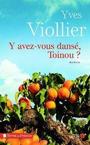 Y avez-vous danse Toinou ? Yves Viollier