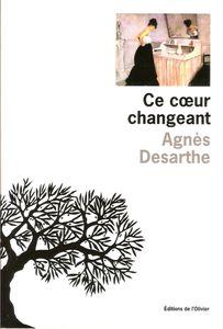 Ce coeur changeant d'Agnès DESARTHE