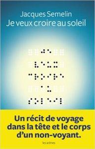 Je veux croire au soleil de Jacques SEMELIN