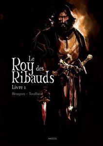 En attendant &quot&#x3B;Abélard&quot&#x3B;, essayez &quot&#x3B;Le Roy des Ribauds&quot&#x3B;