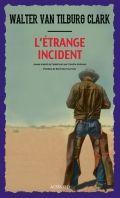 Walter Clark  ou le western intelligent: &quot&#x3B;l'étrange incident&quot&#x3B;