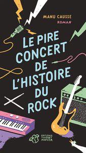 Causse, Manu, Le pire concert de Rock