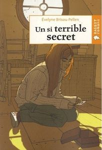 Brisou-Pellen Evelyne, Un si terrible secret