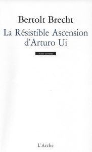 Brecht, Bertolt, La Résistible Ascension d'Arturo Ui