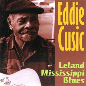 On August 11, 2015, the Mississippi blues guitarist Eddie Cusic died from prostate cancer, aged 89