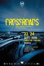 CROSSROADS Festival de showcases ( LA CONDITION PUBLIQUE ) - jour un - Roubaix (FR)- le 23 septembre 2016