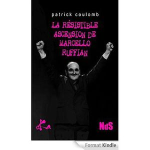 Coup de coeur : La résistible ascension de Marcello Ruffian, de Patrick Coulomb...