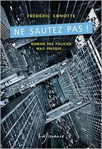 Très gros coup de coeur : Ne sautez pas ! de Frédéric Ernotte...