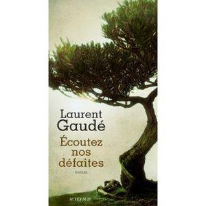 « Ecoutez nos défaites » de Laurent GAUDÉ