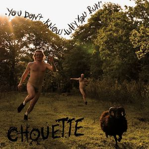 Chouette - &quot&#x3B;you don't know why you run&quot&#x3B; (2016)