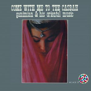 Ganimian &amp&#x3B; His Oriental Music - &quot&#x3B;come with me to the casbah&quot&#x3B; (1959)