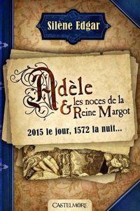 Adèle et les noces de la reine Margot-Une très bonne lecture